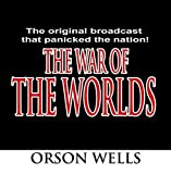 The War of the Worlds - Original Broadcast by UNKNOWN