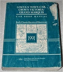 1990 mercury grand marquis wiring diagram 1991 lincoln town car  ford crown victoria  mercury grand marquis  1991 lincoln town car  ford crown