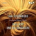 Das Licht und die Geräusche Hörbuch von Jan Schomburg Gesprochen von: Maria Schrader