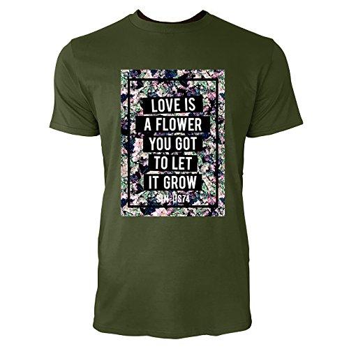 SINUS ART ® Love Is A Flower You Got To Let Grow Herren T-Shirts in Armee Grün Fun Shirt mit tollen Aufdruck