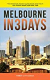 Melbourne in 3 Days: The Definitive Tourist Guide Book That Helps You Travel Smart and Save Time