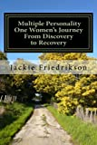 img - for Multiple Personality, One woman's journey from discovery to recovery: There is a light at the end of the tunnel book / textbook / text book