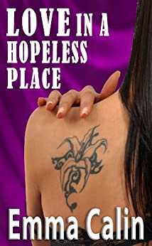 Love in a Hopeless Place (The Love in a Hopeless Place Collection Book 5) by [Calin, Emma]