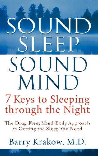 Sound Sleep, Sound Mind: 7 Keys to Sleeping through the Night