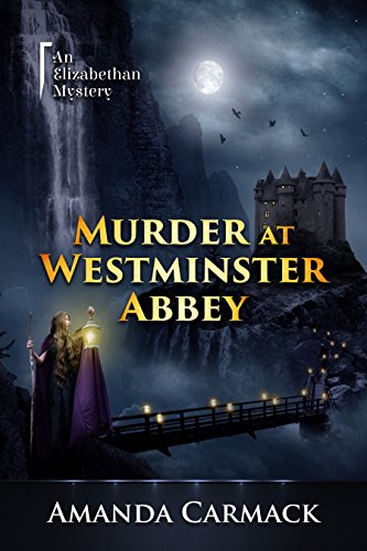 Murder at Westminster Abbey: The Elizabethan Mysteries, Book Two