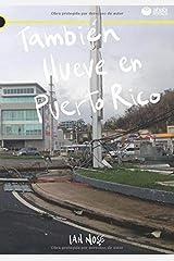 También llueve en Puerto Rico (Spanish Edition) Paperback