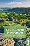 South Devon and Dartmoor: Local, characterful guides to Britain s special places (Bradt Slow Travel)