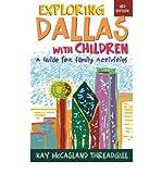 Exploring Dallas for Children, Kay M. Threadgill, 1556225032