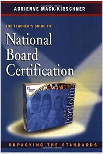 The Teacher's Guide to National Board Certification: Unpacking the Standards