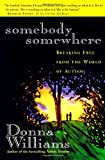 Somebody Somewhere: Breaking Free from the World of Autism