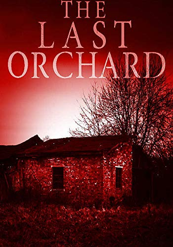 The Last Orchard (EMP Survival in a Powerless World- Series Book 8) by [Hunt, James]