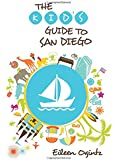Kid's Guide to San Diego (Kid's Guides Series)