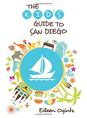 (Kid's Guide to San Diego (Kid's Guides Series))