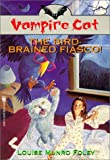img - for The Vampire Cat: Bird Brained Fiasco by Louise Munro Foley (1996-07-15) book / textbook / text book