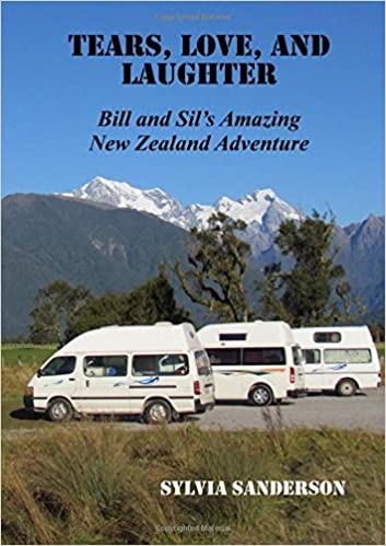 Tears, Love, and Laughter: Bill and Sil's Amazing New Zealand Adventure