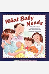 What Baby Needs (Sears Children's Library) Hardcover