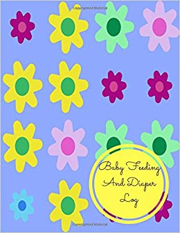 Book Baby Feeding And Diaper Log: Large 8.5 Inches By 11 Inches Log Book For Boys And Girls Log Feed Diaper changes Sleep To Do List And Notes
