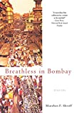 Breathless in Bombay: Stories
