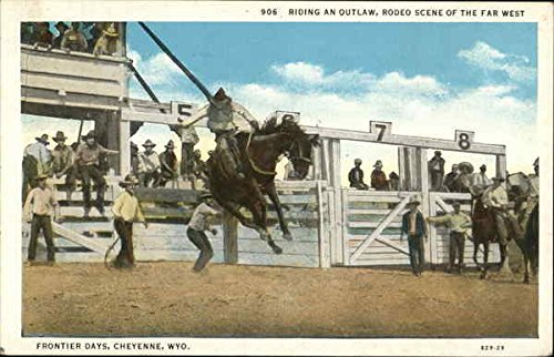 Riding an Outlaw, Rodeo Scene of the Far West Cheyenne, Wyoming Original Vintage Postcard