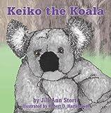 Keiko the Koala, Jill Storti, 1456731106