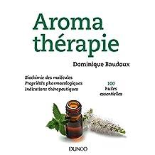 Aromathérapie: Biochimie des Molécules, Propriétés Pharmaco.
