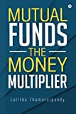 Mutual Funds: The Money Multiplier