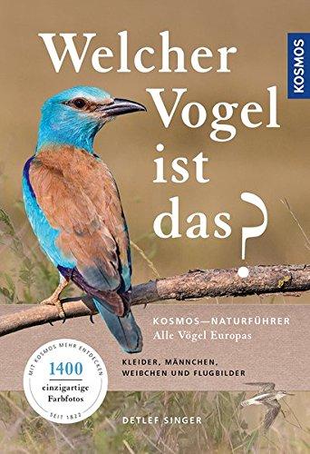 Welcher Vogel ist das?: Alle Vögel Europas