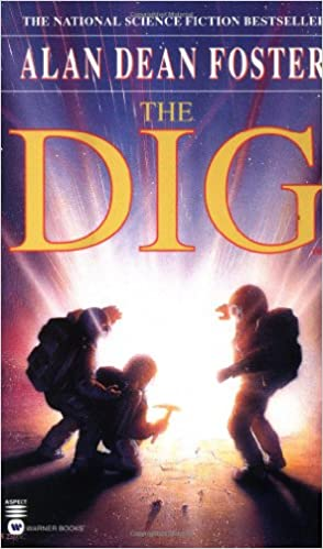 The Dig: Foster, Alan Dean, Spielberg, Steven, LucasArts Entertainment Company: 9780446603799: Amazon.com: Books