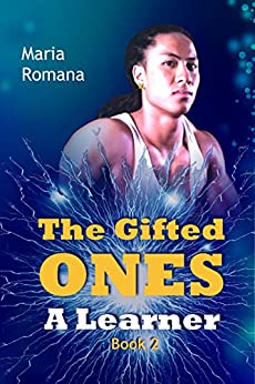 The Gifted Ones: A Learner (Book 2) by [Romana, Maria Elizabeth]