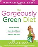 The Gorgeously Green Diet, Sophie Uliano, 0452295912