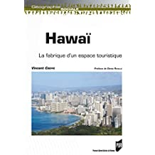 Hawaï: La fabrique d'un espace touristique (Géographie sociale)