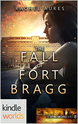 Extinction Cycle: The Fall of Fort Bragg (Kindle Worlds Novella) by [Aukes, Rachel]