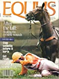 After the Fall: Healing the Invisible Wounds / Stop Laminitis Before It Hurts / Get Ready for Winter's Worst / Equine-Perception Study / Experimental Treatment for Cavonnier / Grass-Sickness Treatment (Equus, Issue 228, October 1996)