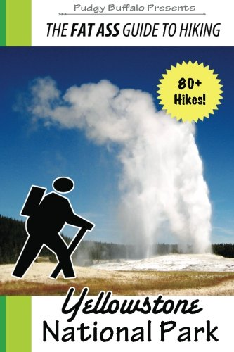 The Fat Ass Guide to Hiking: Yellowstone National Park - Hot Springs Yellowstone National Park