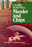 Murder and Chips, Laurie Mantell, 0802730728