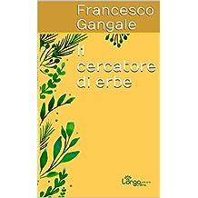 Il cercatore di erbe (Italian Edition)
