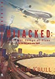 Hijacked-A Critical Change of Plans: The True Story You've Never Heard