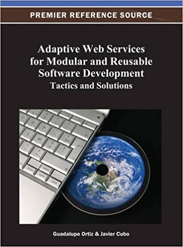 Adaptive Web Services for Modular and Reusable Software Development: Tactics and Solutions