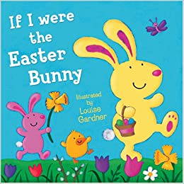 If i were the easter bunny louise gardner 9780007303748 for Fast food restaurants open on easter