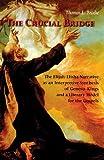 The Crucial Bridge: The Elijah-Elisha Narrative as an Interpretive Synthesis of Genesis-Kings and a Literary Model for the Gospels: The Elijah-Elisha ... and a Literary Model of the Gospels