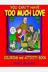 You Can't Have TOO MUCH LOVE Coloring Book Paperback