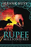 img - for Rupee Millionaires (Book 5 of 6 in the Frank's Travel Memoir Series) (Volume 5) book / textbook / text book