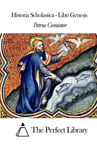 Historia Scholastica - Libri Genesis (Perfect Library) (Latin Edition)