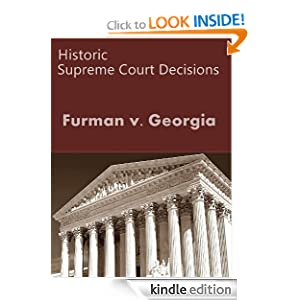 Furman v. Georgia 408 U.S. 238 (1972) (50 Most Cited Opinions) US Supreme Court and LandMark Publication