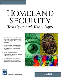 Book Homeland Security Techniques & Technologies (Charles River Media Networking/Security) by Jesus Mena (2004-05-15)
