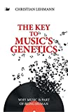 img - for The Key to Music's Genetics: Why Music is Part of Being Human (Anthem Cosmopolis Writings) by Christian Lehmann (2014-09-15) book / textbook / text book