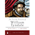 The Daring Mission of William Tyndale (A Long Line of Godly Men Profiles)