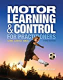 Motor Learning and Control for Practitioners, Cheryl A. Coker, 1934432849