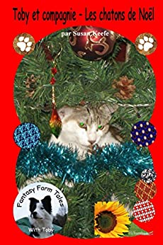 Toby et compagnie ? Les chatons de Noel (Fantasy Farm Tails t. 5) (French Edition) by [Keefe, Susan]