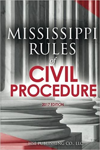 Mississippi Rules Of Civil Procedure >> Mississippi Rules Of Civil Procedure 2017 Edition Hse Publishing